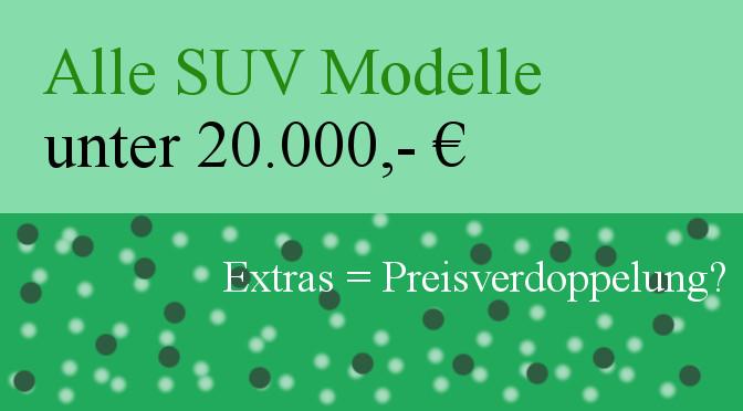 SUV Modelle unter 20.000,-€